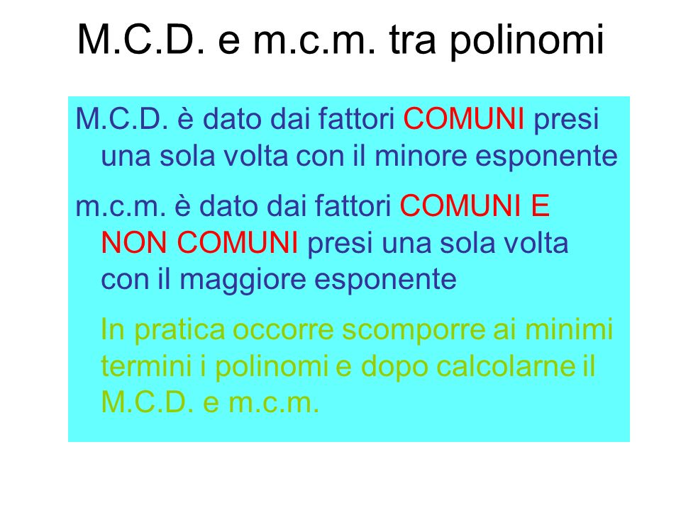 M.C.D.e m.c.m. tra polinomi M.C.D.