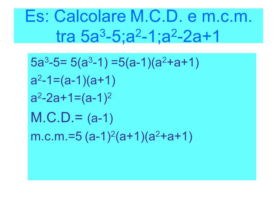 Es: Calcolare M.C.D.e m.c.m.
