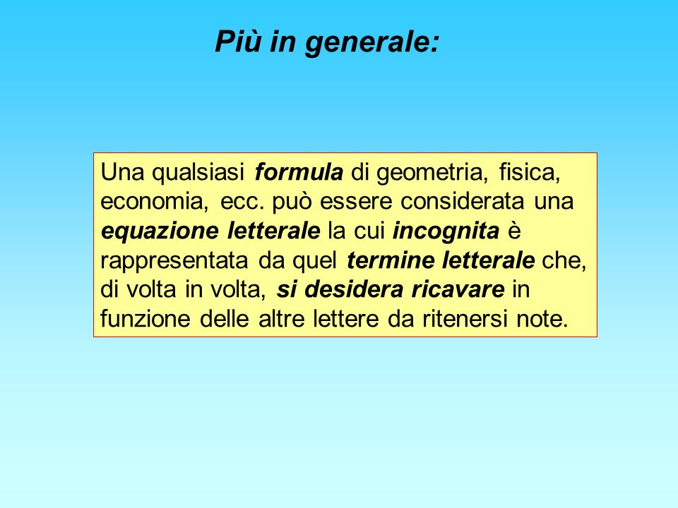Più in generale: Una qualsiasi formula di geometria, fisica, economia, ecc.