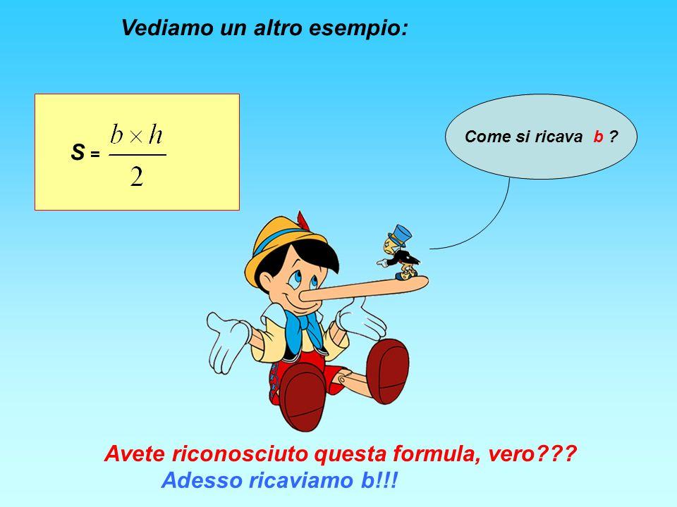 Vediamo un altro esempio: S = Come si ricava b . Avete riconosciuto questa formula, vero .