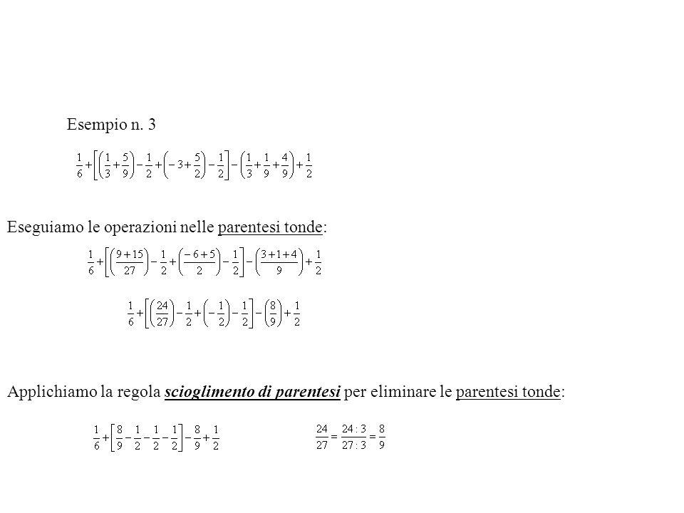 Esempio n. 2 (19-35) + [5- (18-22)] – [13 + (12-42)] Eseguiamo le operazioni nelle parentesi tonde: (-16) + [5- (-4)] – [13 + (-30)] Applichiamo la re