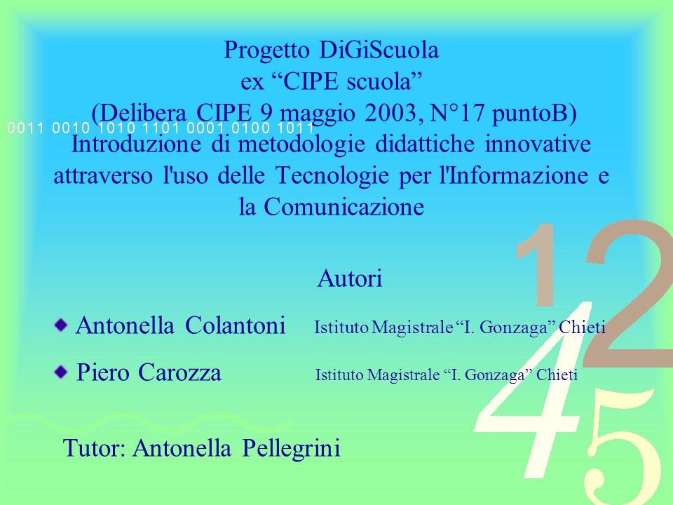 Progetto DiGiScuola ex CIPE scuola (Delibera CIPE 9 maggio 2003, N°17 puntoB) Introduzione di metodologie didattiche innovative attraverso l'uso delle