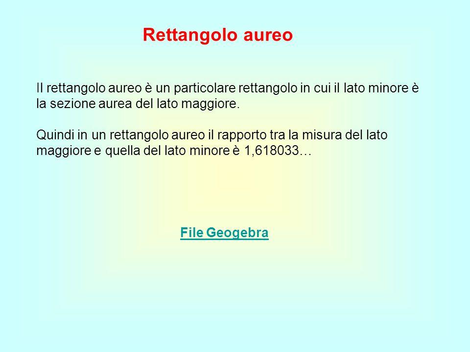 Rettangolo aureo Il rettangolo aureo è un particolare rettangolo in cui il lato minore è la sezione aurea del lato maggiore. Quindi in un rettangolo a