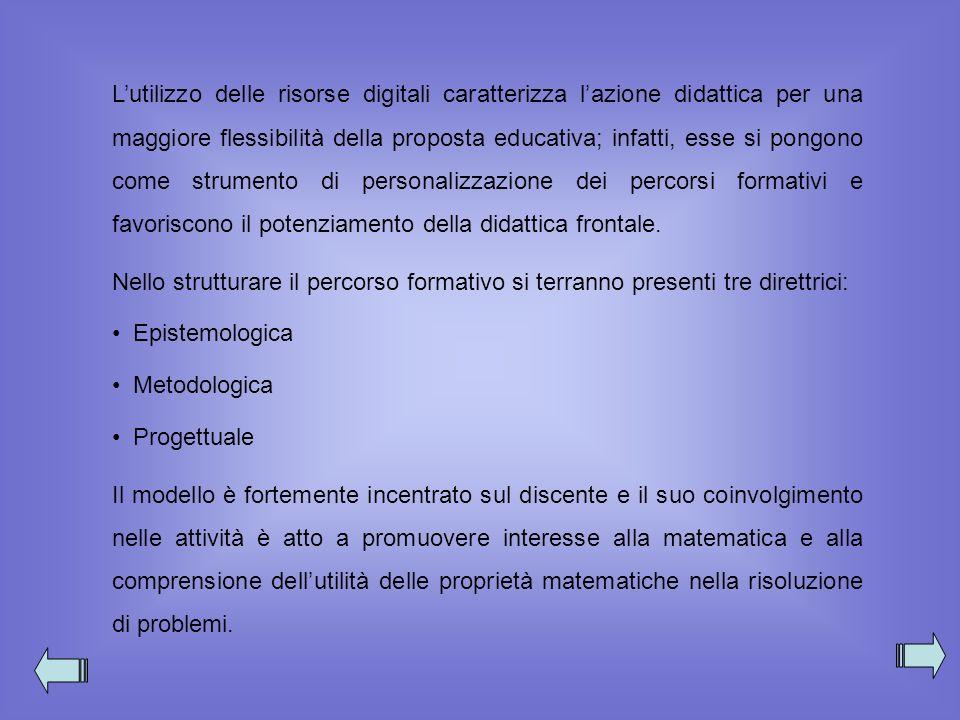 Lutilizzo delle risorse digitali caratterizza lazione didattica per una maggiore flessibilità della proposta educativa; infatti, esse si pongono come