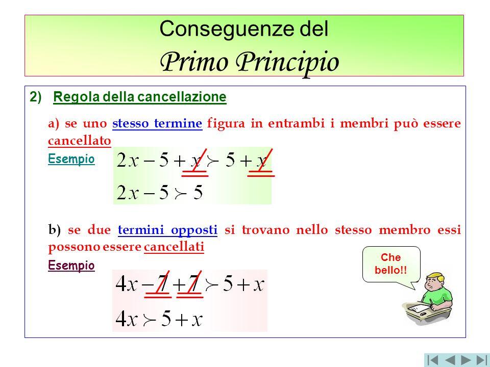 2) Regola della cancellazione a) se uno stesso termine figura in entrambi i membri può essere cancellato Esempio b) se due termini opposti si trovano