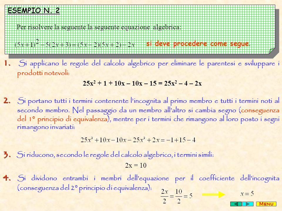 Per risolvere la seguente la seguente equazione algebrica: 1.