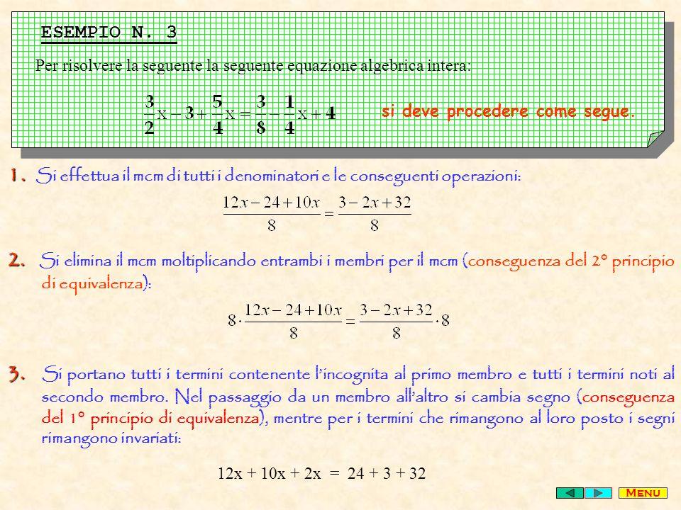 1.1. Si effettua il mcm di tutti i denominatori e le conseguenti operazioni: 2.