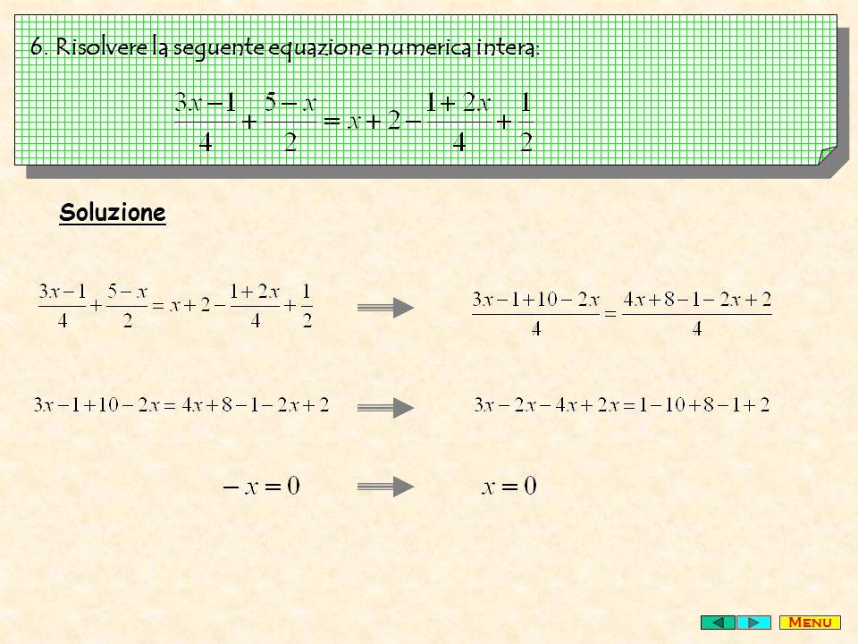 6. Risolvere la seguente equazione numerica intera: Soluzione Menu