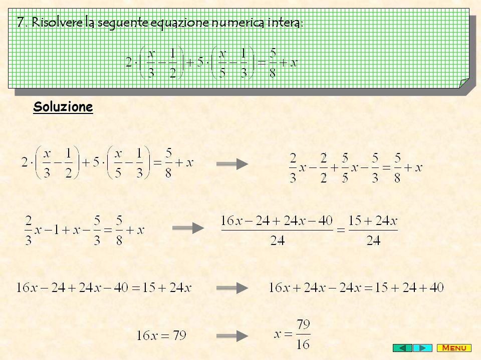 7. Risolvere la seguente equazione numerica intera: Soluzione Menu