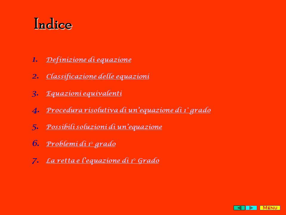 Indice 1.Definizione di equazione Definizione di equazione 2.