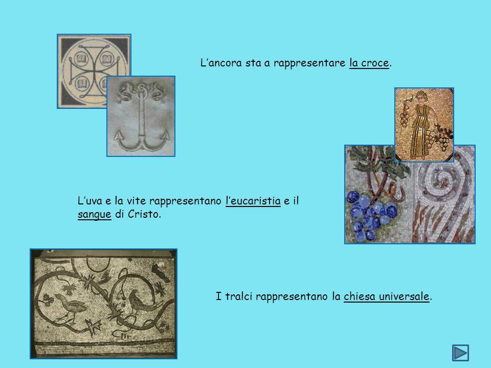 Lancora sta a rappresentare la croce. Luva e la vite rappresentano leucaristia e il sangue di Cristo. I tralci rappresentano la chiesa universale.
