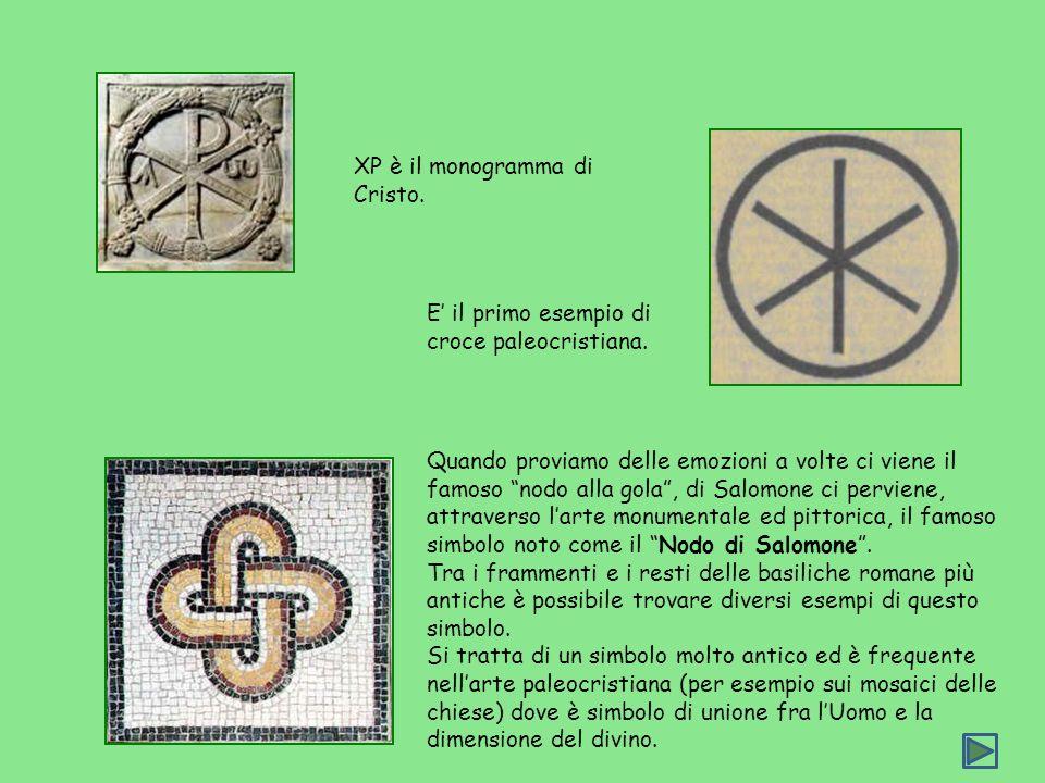 XP è il monogramma di Cristo. E il primo esempio di croce paleocristiana. Quando proviamo delle emozioni a volte ci viene il famoso nodo alla gola, di