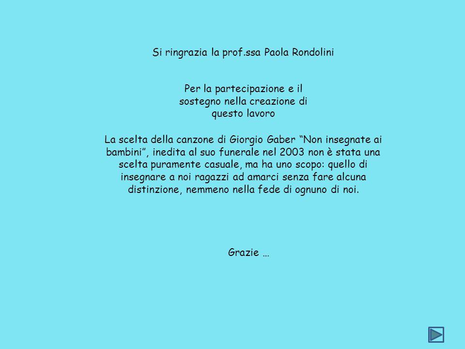 Si ringrazia la prof.ssa Paola Rondolini Per la partecipazione e il sostegno nella creazione di questo lavoro La scelta della canzone di Giorgio Gaber