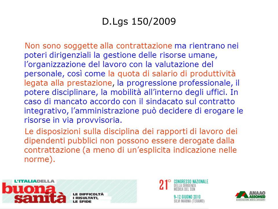 D.Lgs 150/2009 Non sono soggette alla contrattazione ma rientrano nei poteri dirigenziali la gestione delle risorse umane, lorganizzazione del lavoro