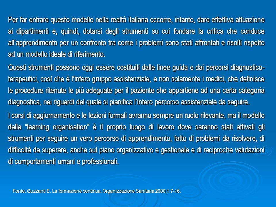 Per far entrare questo modello nella realtà italiana occorre, intanto, dare effettiva attuazione ai dipartimenti e, quindi, dotarsi degli strumenti su