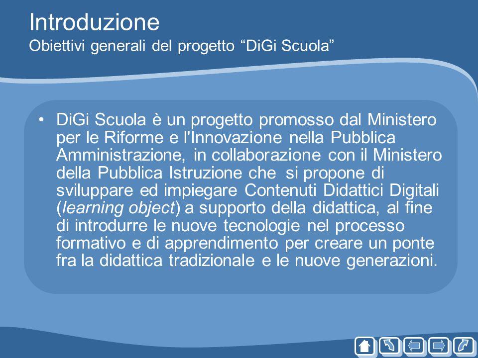 Introduzione Obiettivi generali del progetto DiGi Scuola DiGi Scuola è un progetto promosso dal Ministero per le Riforme e l'Innovazione nella Pubblic
