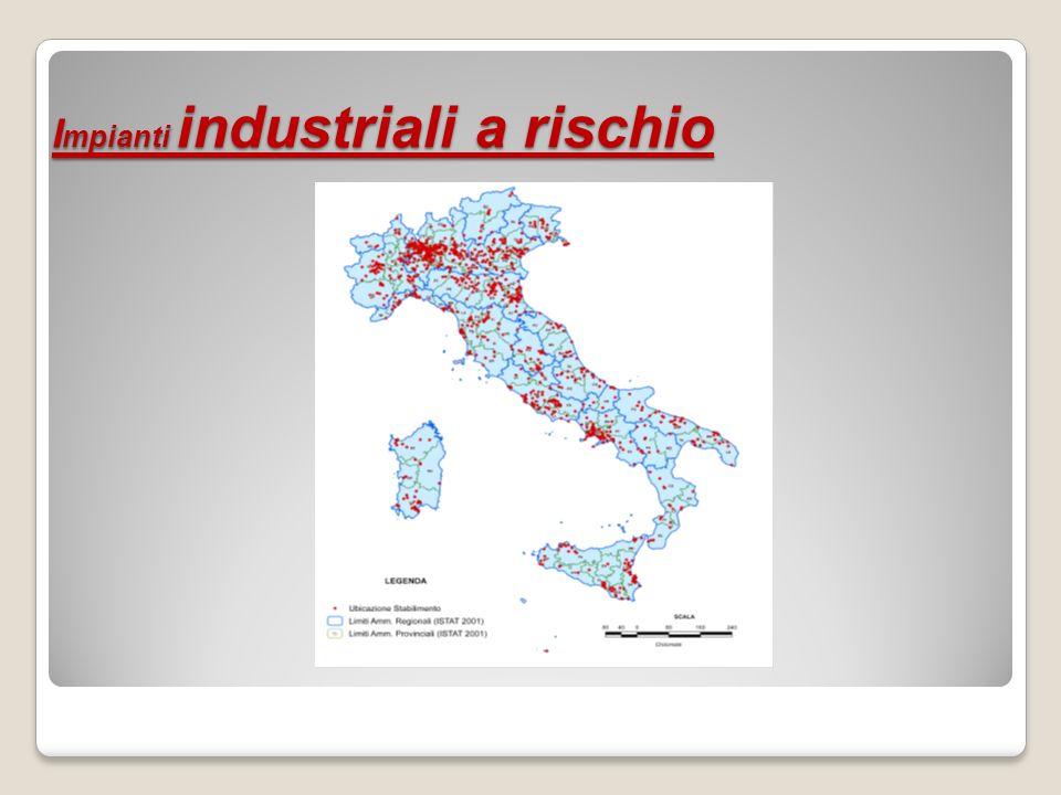Diversi impianti sono localizzati in aree ad elevata pericolosità sismica.