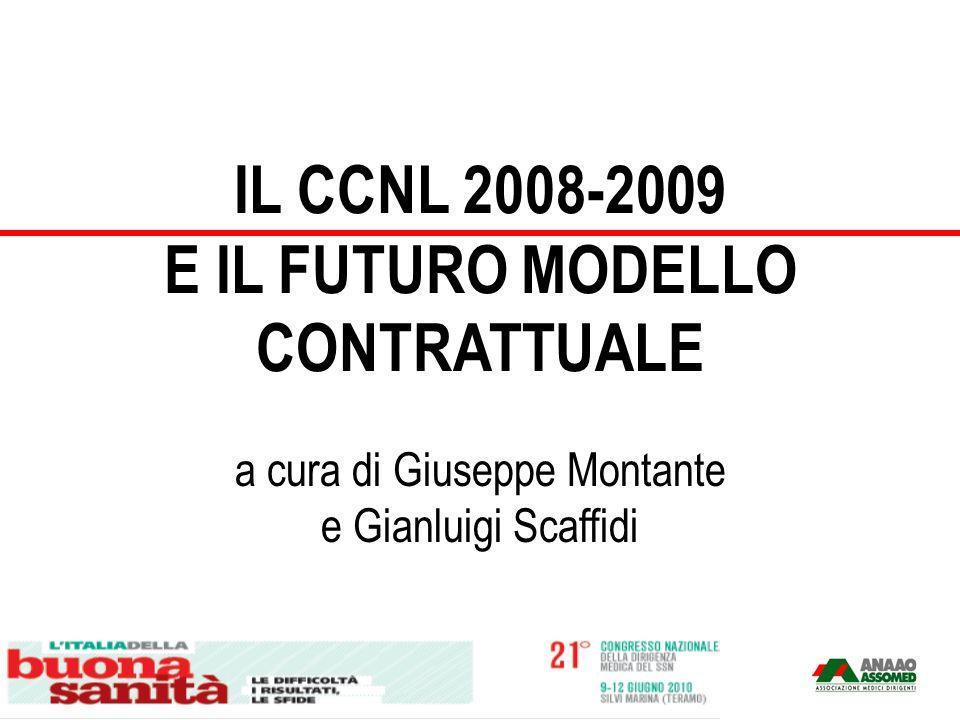 IL CCNL 2008-2009 E IL FUTURO MODELLO CONTRATTUALE a cura di Giuseppe Montante e Gianluigi Scaffidi