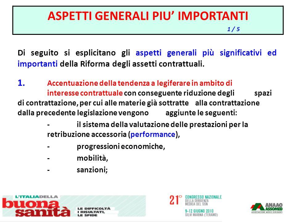 Di seguito si esplicitano gli aspetti generali più significativi ed importanti della Riforma degli assetti contrattuali. 1. Accentuazione della tenden