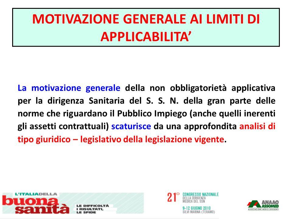 La motivazione generale della non obbligatorietà applicativa per la dirigenza Sanitaria del S. S. N. della gran parte delle norme che riguardano il Pu