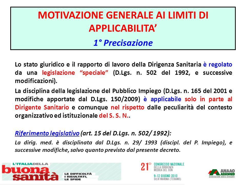Lo stato giuridico e il rapporto di lavoro della Dirigenza Sanitaria è regolato da una legislazione speciale (D.Lgs. n. 502 del 1992, e successive mod