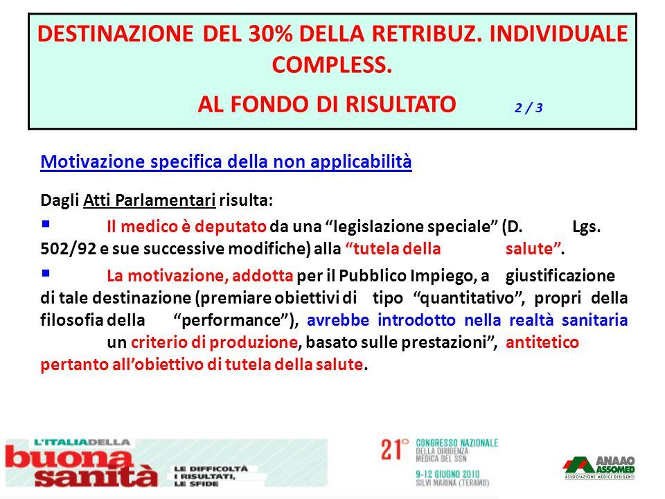 Motivazione specifica della non applicabilità Dagli Atti Parlamentari risulta: Il medico è deputato da una legislazione speciale (D. Lgs. 502/92 e sue