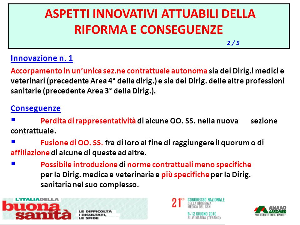 Innovazione n. 1 Accorpamento in ununica sez.ne contrattuale autonoma sia dei Dirig.i medici e veterinari (precedente Area 4° della dirig.) e sia dei