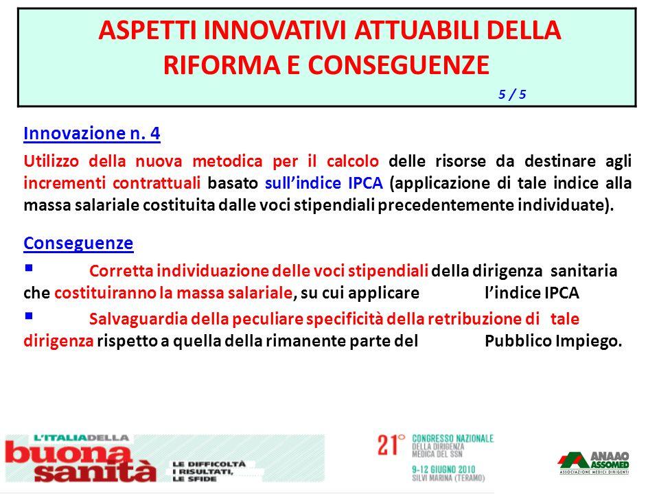 Innovazione n. 4 Utilizzo della nuova metodica per il calcolo delle risorse da destinare agli incrementi contrattuali basato sullindice IPCA (applicaz