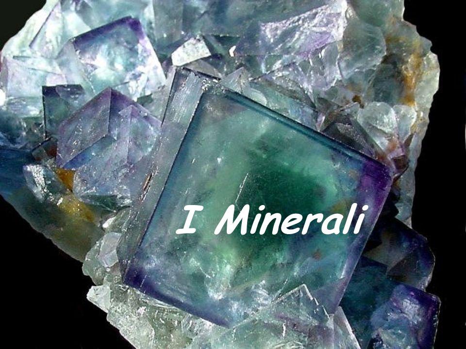Cosa sono i minerali Caratteristiche Proprietà I 5 più importanti … … E gli Altri