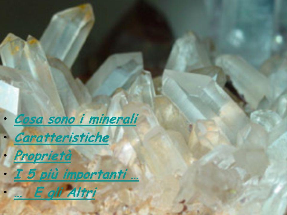 I minerali sono i costituenti fondamentali delle rocce.