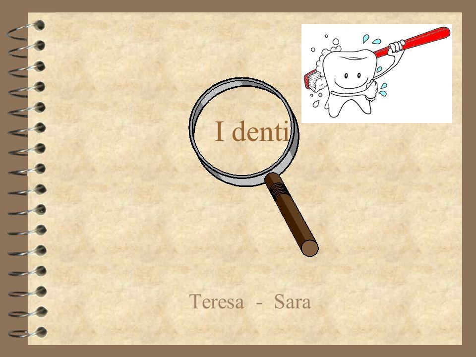 I denti Teresa - Sara