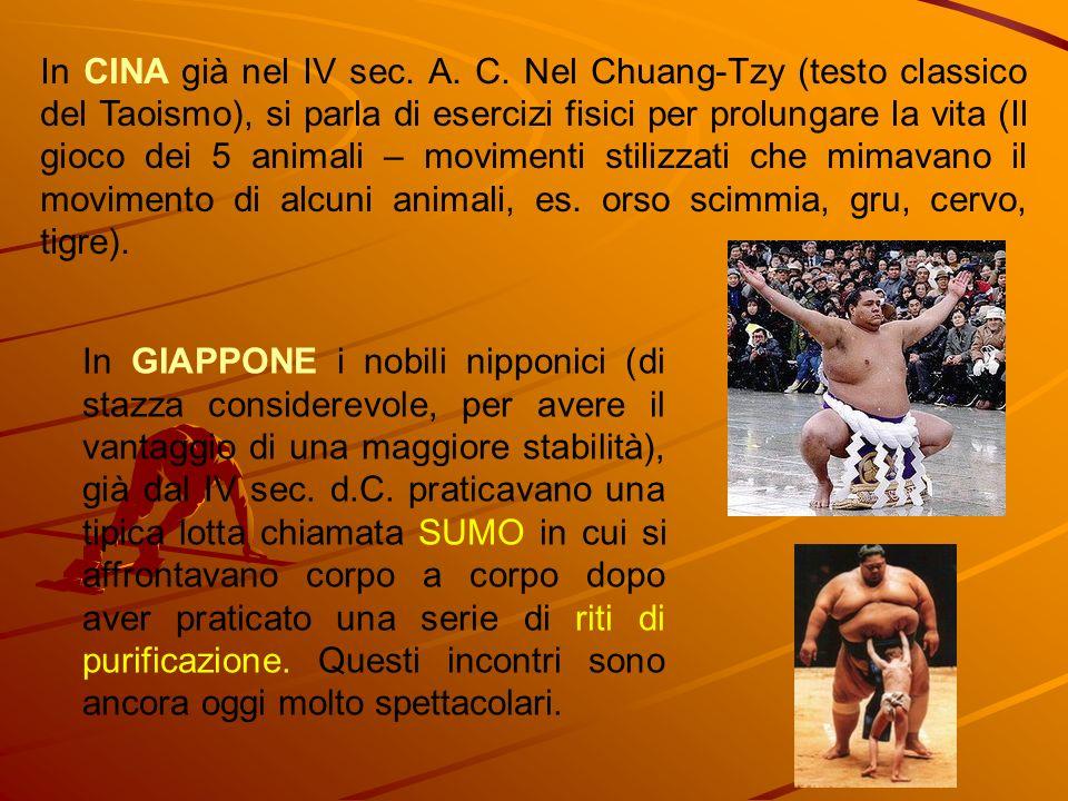 In CINA già nel IV sec. A. C. Nel Chuang-Tzy (testo classico del Taoismo), si parla di esercizi fisici per prolungare la vita (Il gioco dei 5 animali