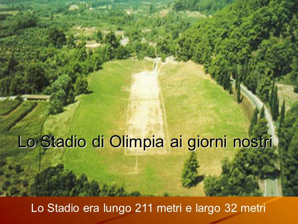 Lo Stadio era lungo 211 metri e largo 32 metri Lo Stadio di Olimpia ai giorni nostri