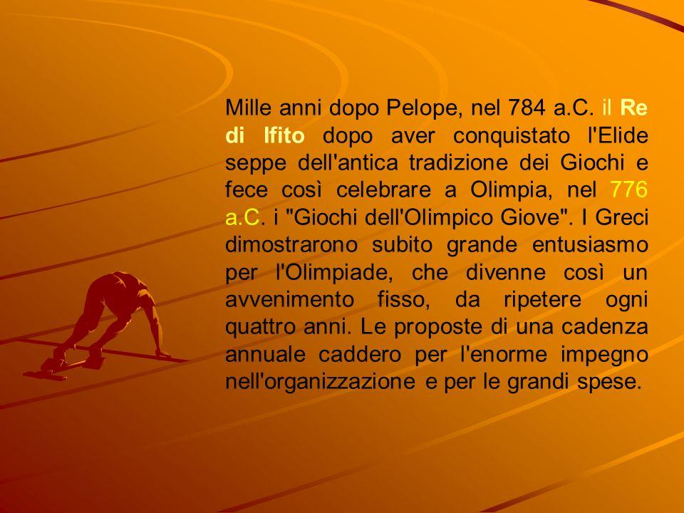 Mille anni dopo Pelope, nel 784 a.C. il Re di Ifito dopo aver conquistato l'Elide seppe dell'antica tradizione dei Giochi e fece così celebrare a Olim