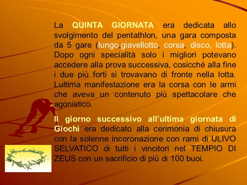 La QUINTA GIORNATA era dedicata allo svolgimento del pentathlon, una gara composta da 5 gare (lungo,giavellotto, corsa, disco, lotta). Dopo ogni speci