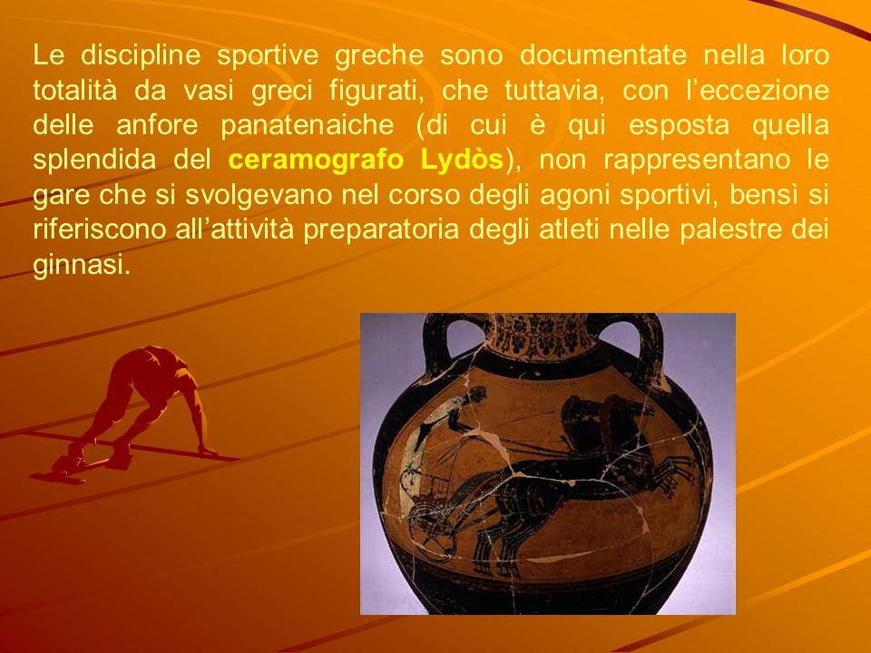 Le discipline sportive greche sono documentate nella loro totalità da vasi greci figurati, che tuttavia, con leccezione delle anfore panatenaiche (di