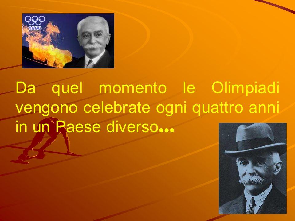 Da quel momento le Olimpiadi vengono celebrate ogni quattro anni in un Paese diverso …