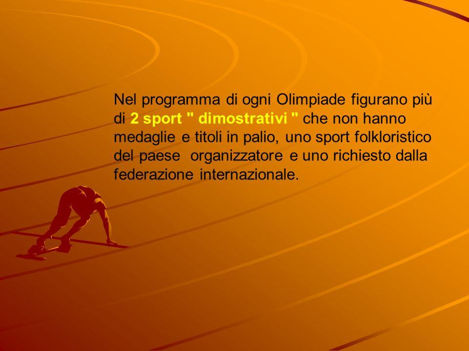 Nel programma di ogni Olimpiade figurano più di 2 sport