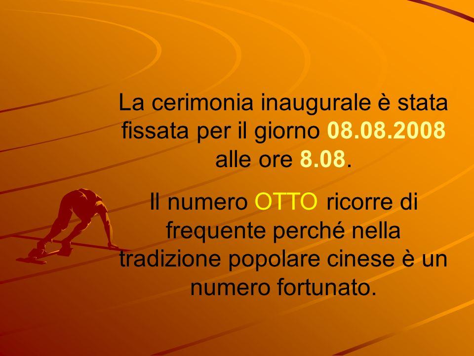 La cerimonia inaugurale è stata fissata per il giorno 08.08.2008 alle ore 8.08. Il numero OTTO ricorre di frequente perché nella tradizione popolare c