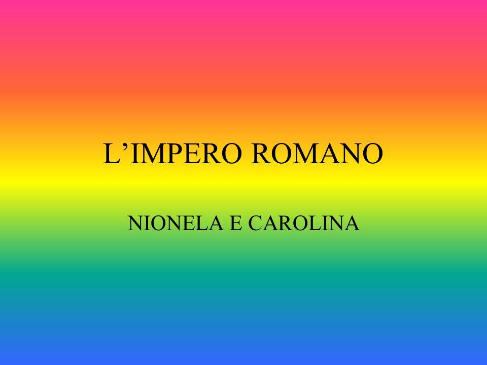 CHI, DOVE, QUANDO LImpero romano fu fondato nel 27 a.C.
