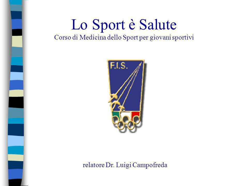 Lo Sport è Salute Corso di Medicina dello Sport per giovani sportivi relatore Dr. Luigi Campofreda
