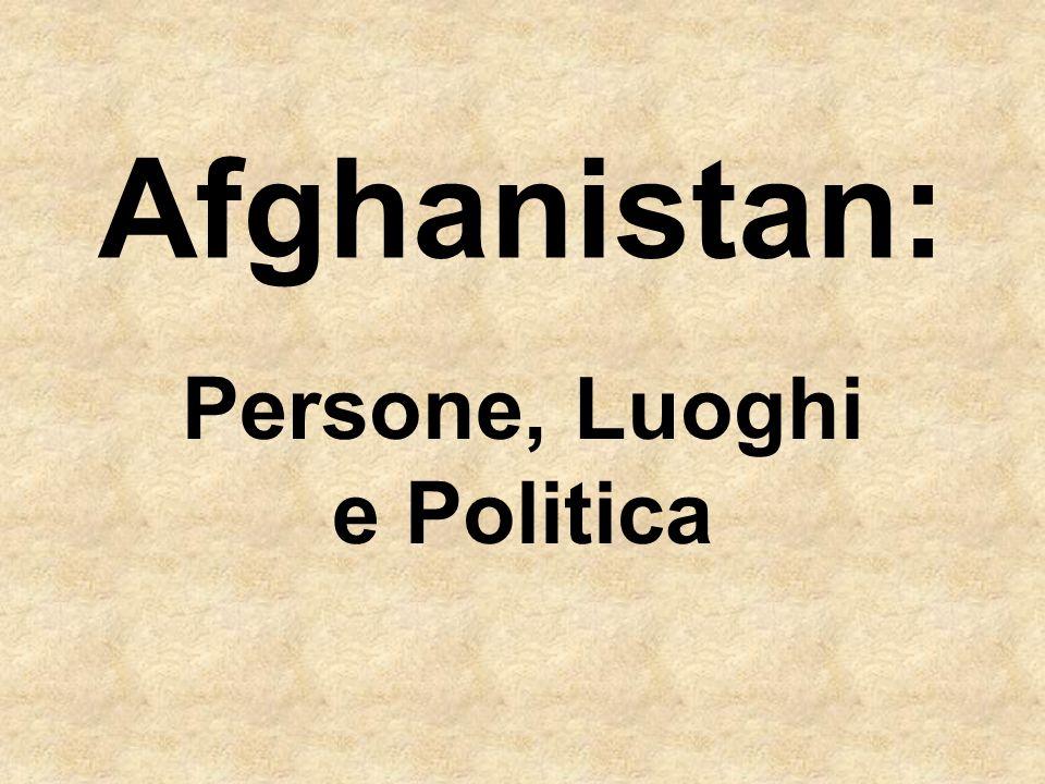 Afghanistan: Persone, Luoghi e Politica