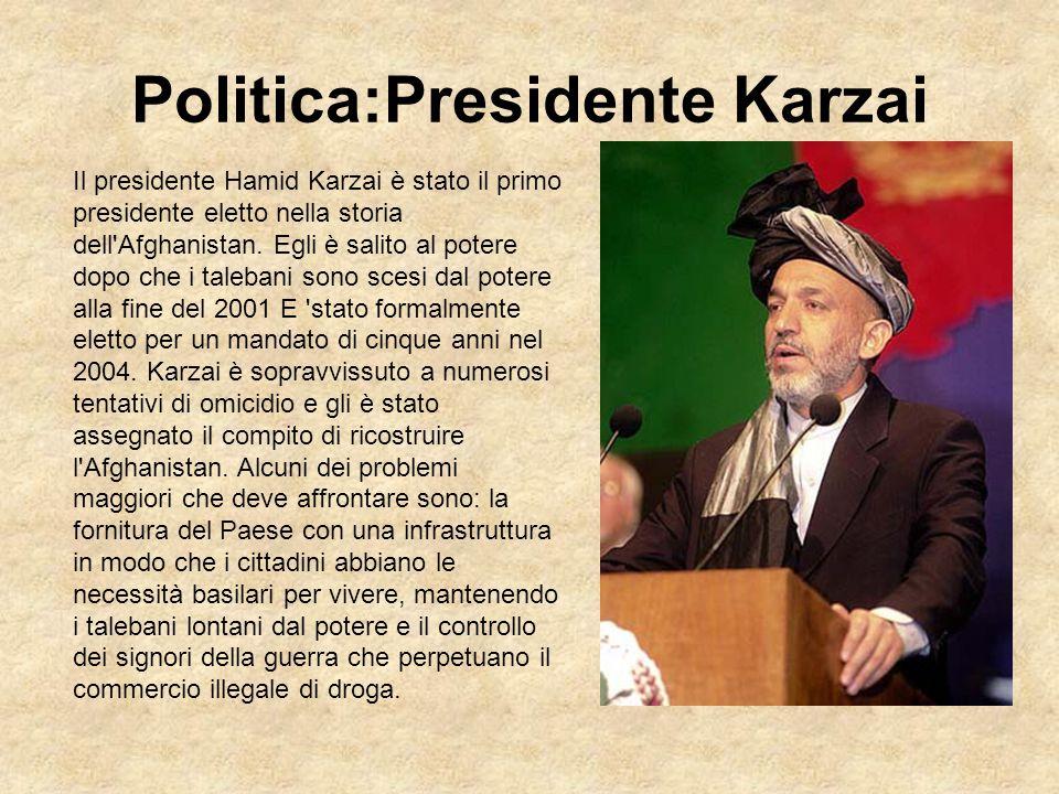 Politica:Presidente Karzai Il presidente Hamid Karzai è stato il primo presidente eletto nella storia dell'Afghanistan. Egli è salito al potere dopo c