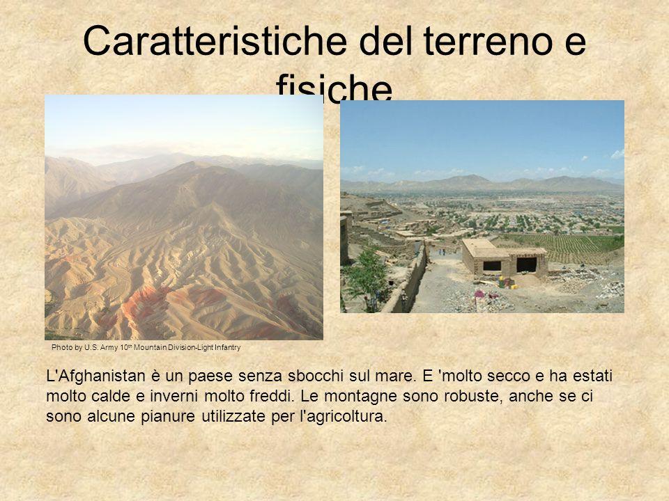 Caratteristiche del terreno e fisiche Photo by U.S. Army 10 th Mountain Division-Light Infantry L'Afghanistan è un paese senza sbocchi sul mare. E 'mo