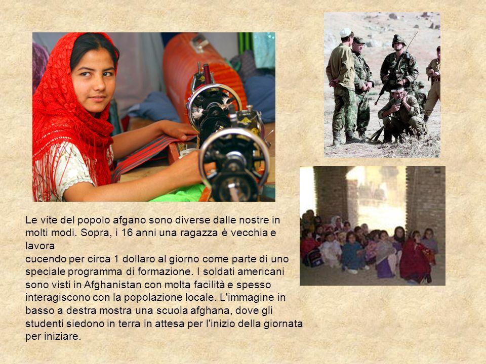 Le vite del popolo afgano sono diverse dalle nostre in molti modi. Sopra, i 16 anni una ragazza è vecchia e lavora cucendo per circa 1 dollaro al gior