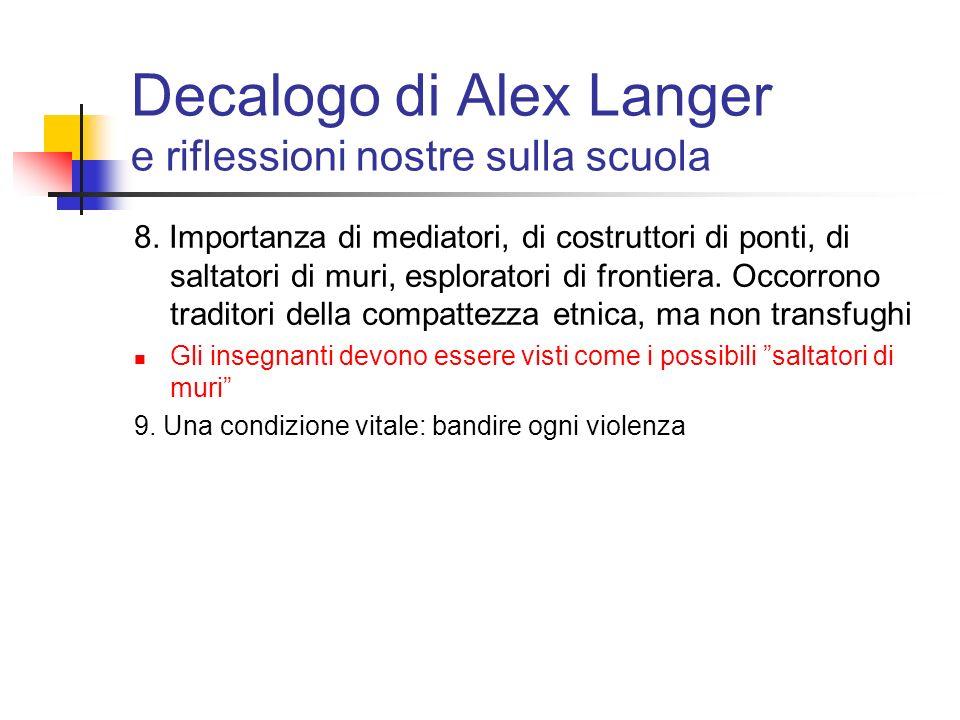 Decalogo di Alex Langer e riflessioni nostre sulla scuola 8. Importanza di mediatori, di costruttori di ponti, di saltatori di muri, esploratori di fr