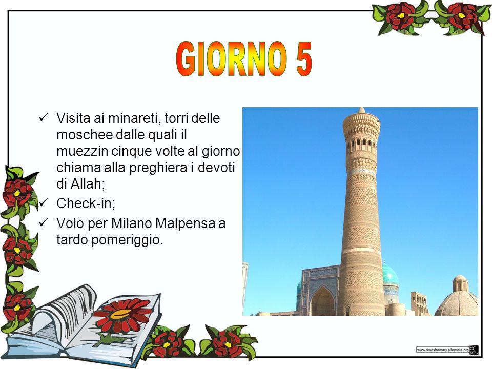 Visita ai minareti, torri delle moschee dalle quali il muezzin cinque volte al giorno chiama alla preghiera i devoti di Allah; Check-in; Volo per Milano Malpensa a tardo pomeriggio.