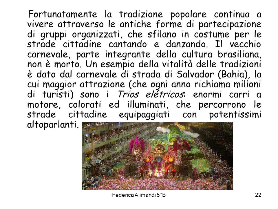 Federica Alimandi 5°B22 Fortunatamente la tradizione popolare continua a vivere attraverso le antiche forme di partecipazione di gruppi organizzati, c