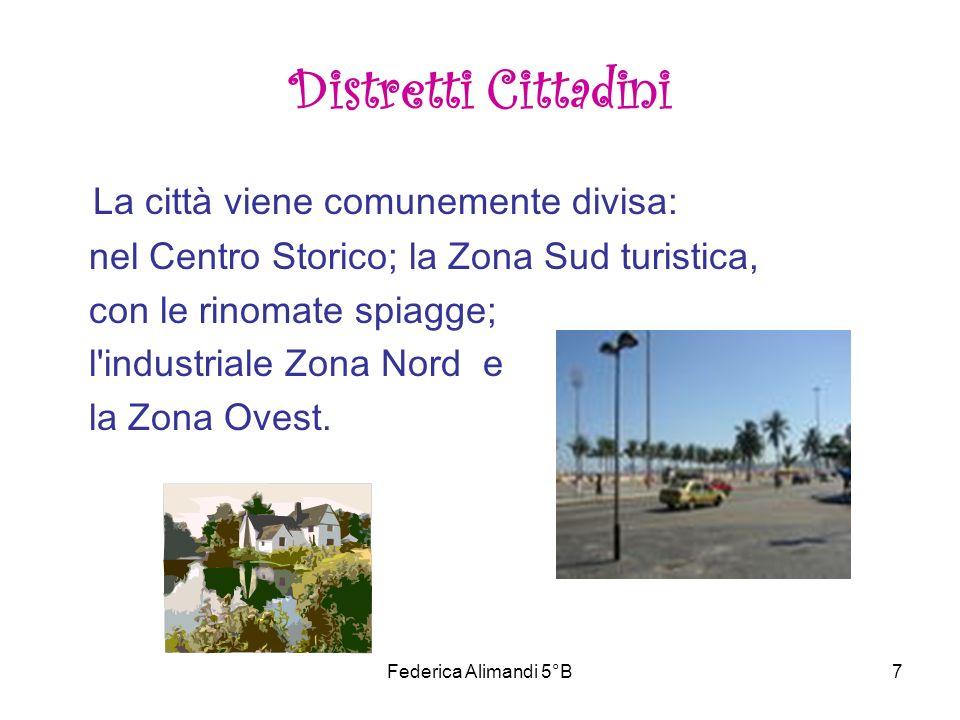 Federica Alimandi 5°B7 Distretti Cittadini La città viene comunemente divisa: nel Centro Storico; la Zona Sud turistica, con le rinomate spiagge; l'in