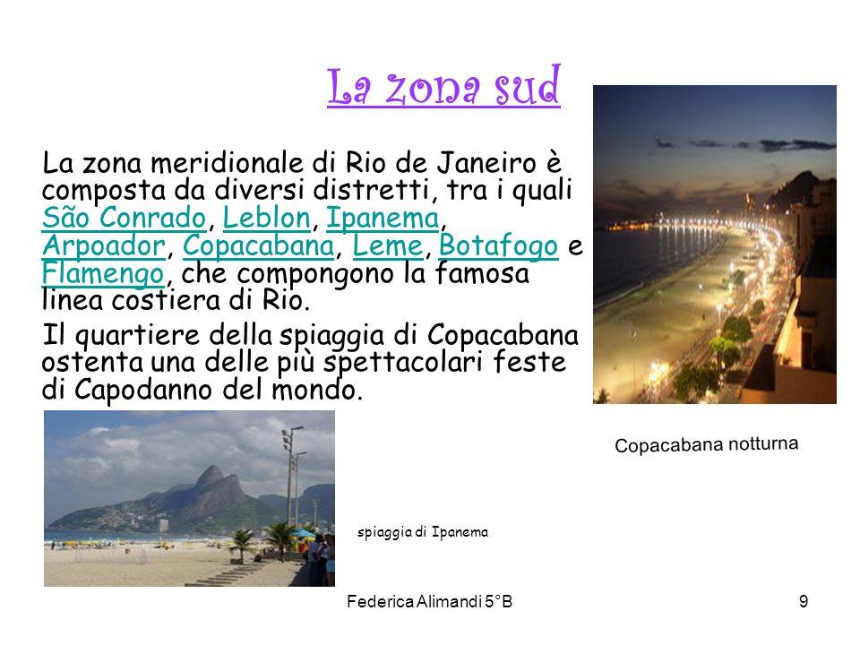 Federica Alimandi 5°B9 La zona sud La zona meridionale di Rio de Janeiro è composta da diversi distretti, tra i quali São Conrado, Leblon, Ipanema, Ar